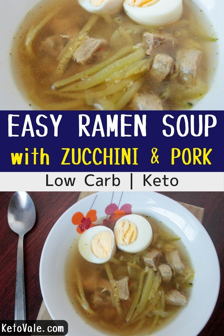 Easy Zucchini Pork Ramen Soup Low Carb Recipe | Keto Vale