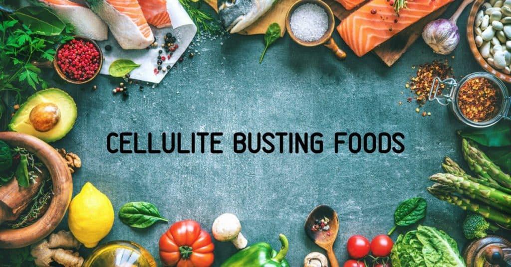 Cellulite Busting Foods