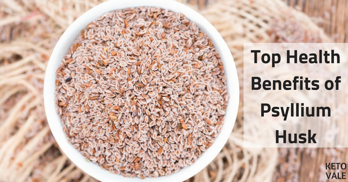 Psyllium Husk: Benefits, Side Effects, How To Use & Where to